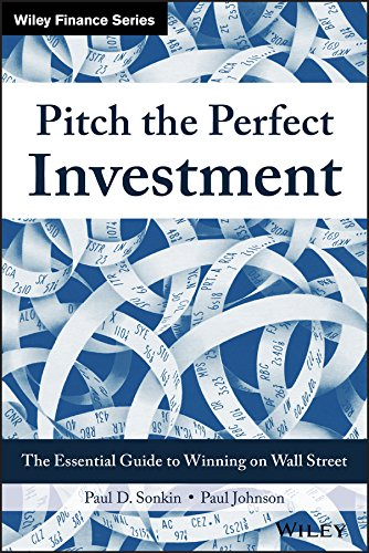Pitch the Perfect Investment: The Essential Guide to Winning on Wall Street, ForexTrend