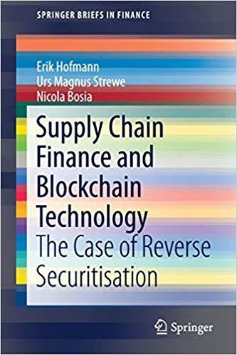 Review Supply Chain Finance and Blockchain Technology: The Case of Reverse Securitisation  by ERIK HOFMANN, URS MAGNUS STREWE, NICOLA BOSIA, ForexTrend