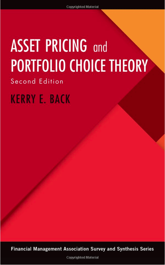 Asset Pricing and Portfolio Choice Theory by KERRY E. BACK
