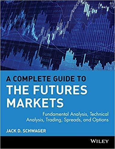 A Complete Guide to the Futures Markets: Fundamental Analysis, Technical Analysis, Trading, Spreads, and Options by Jack D. Schwager, ForexTrend