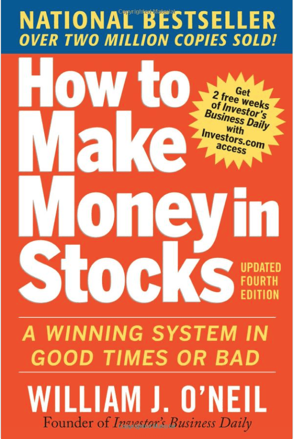 How to Make Money in Stocks: A Winning System in Good Times and Bad; (Fourth Edition) by William J. O'Neil