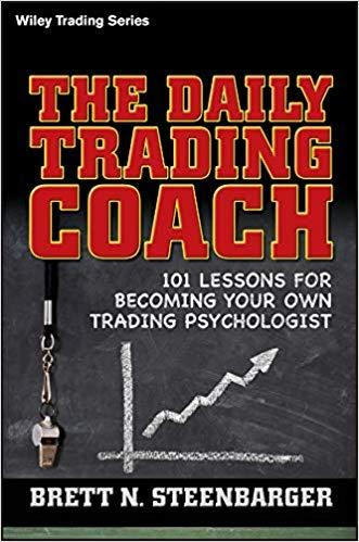 The Daily trading Coach: 101 Lessons For Becoming Your Own Trading Psychologist, ForexTrend